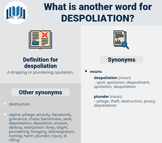 despoliation, synonym despoliation, another word for despoliation, words like despoliation, thesaurus despoliation