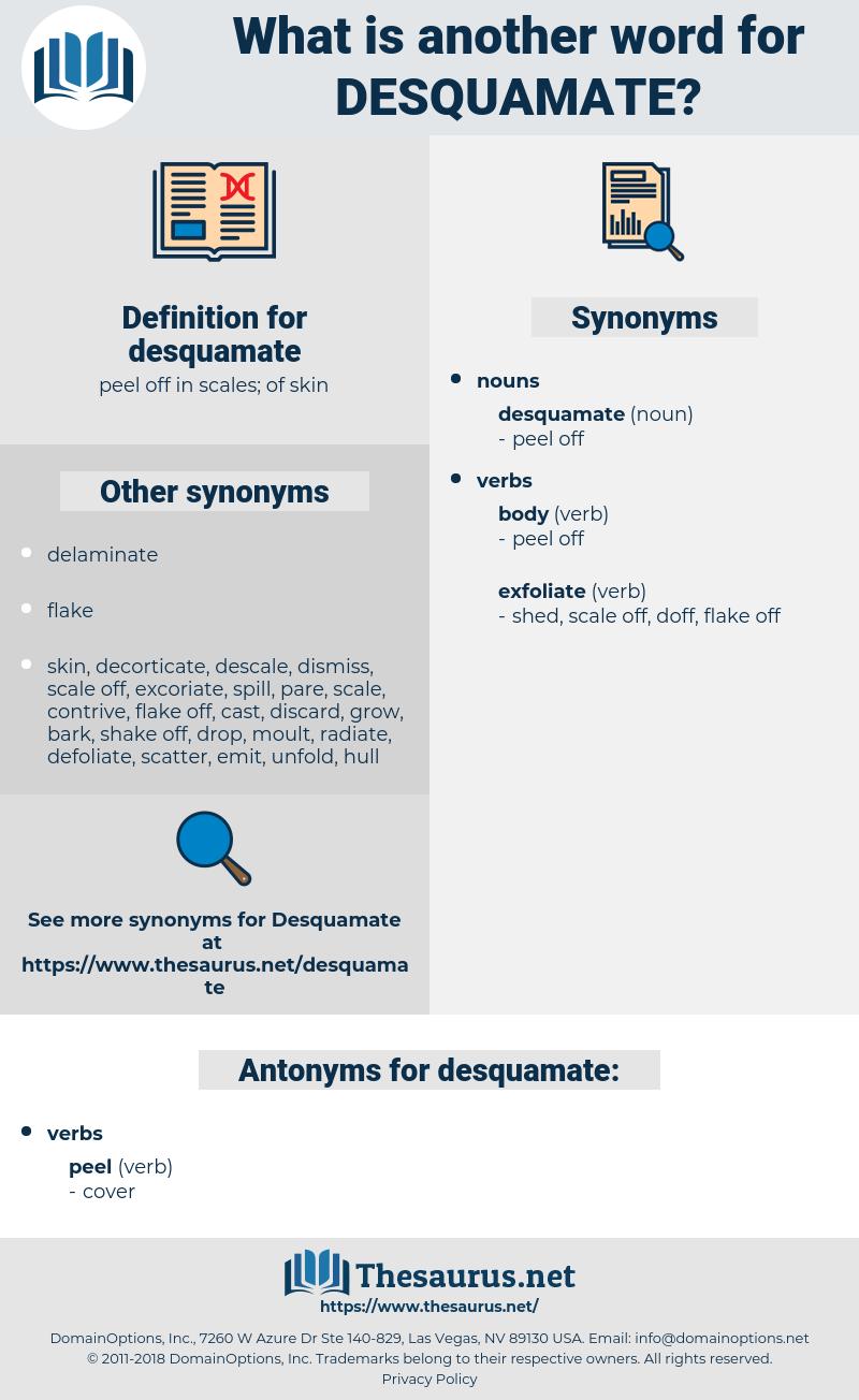 desquamate, synonym desquamate, another word for desquamate, words like desquamate, thesaurus desquamate
