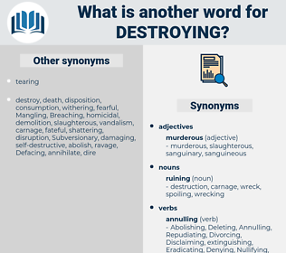 Destroying, synonym Destroying, another word for Destroying, words like Destroying, thesaurus Destroying