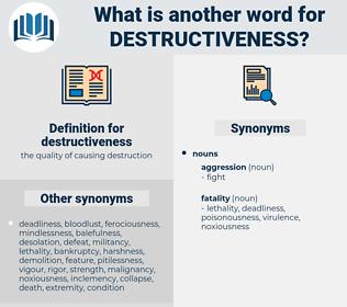 destructiveness, synonym destructiveness, another word for destructiveness, words like destructiveness, thesaurus destructiveness