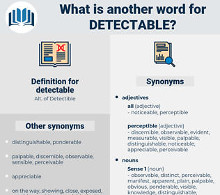 detectable, synonym detectable, another word for detectable, words like detectable, thesaurus detectable