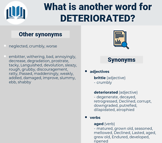 Deteriorated, synonym Deteriorated, another word for Deteriorated, words like Deteriorated, thesaurus Deteriorated