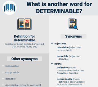 determinable, synonym determinable, another word for determinable, words like determinable, thesaurus determinable