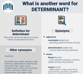 determinant, synonym determinant, another word for determinant, words like determinant, thesaurus determinant