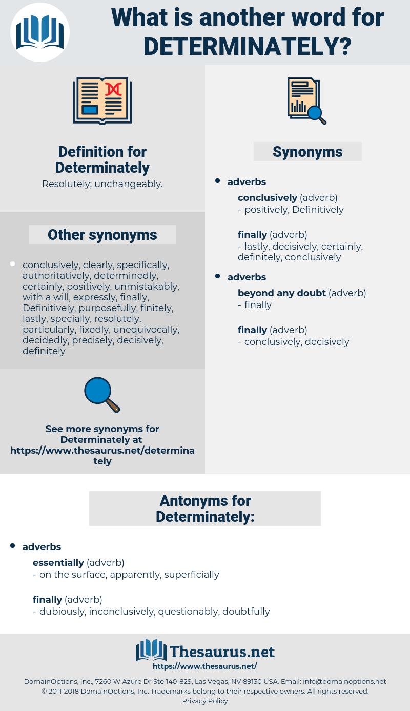 Determinately, synonym Determinately, another word for Determinately, words like Determinately, thesaurus Determinately