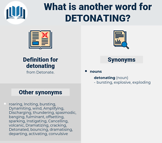 detonating, synonym detonating, another word for detonating, words like detonating, thesaurus detonating