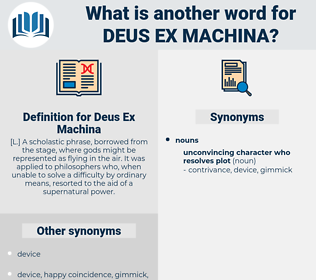 Deus Ex Machina, synonym Deus Ex Machina, another word for Deus Ex Machina, words like Deus Ex Machina, thesaurus Deus Ex Machina