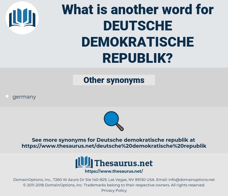 Deutsche Demokratische Republik, synonym Deutsche Demokratische Republik, another word for Deutsche Demokratische Republik, words like Deutsche Demokratische Republik, thesaurus Deutsche Demokratische Republik