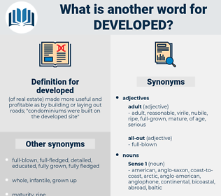 developed, synonym developed, another word for developed, words like developed, thesaurus developed