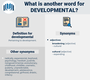 developmental, synonym developmental, another word for developmental, words like developmental, thesaurus developmental