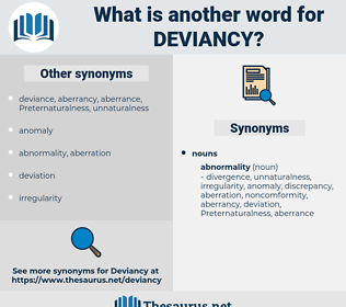 deviancy, synonym deviancy, another word for deviancy, words like deviancy, thesaurus deviancy
