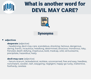 devil-may-care, synonym devil-may-care, another word for devil-may-care, words like devil-may-care, thesaurus devil-may-care