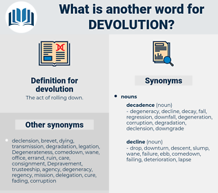 devolution, synonym devolution, another word for devolution, words like devolution, thesaurus devolution