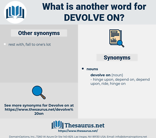 devolve on, synonym devolve on, another word for devolve on, words like devolve on, thesaurus devolve on