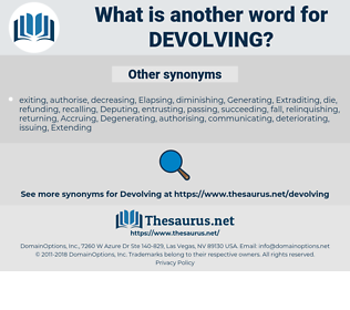 Devolving, synonym Devolving, another word for Devolving, words like Devolving, thesaurus Devolving