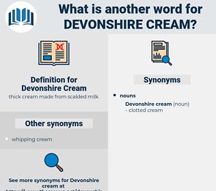 Devonshire Cream, synonym Devonshire Cream, another word for Devonshire Cream, words like Devonshire Cream, thesaurus Devonshire Cream