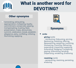 Devoting, synonym Devoting, another word for Devoting, words like Devoting, thesaurus Devoting