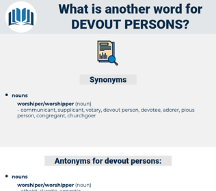 devout persons, synonym devout persons, another word for devout persons, words like devout persons, thesaurus devout persons