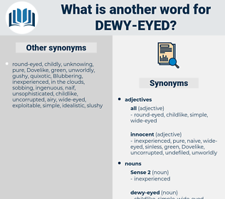 dewy-eyed, synonym dewy-eyed, another word for dewy-eyed, words like dewy-eyed, thesaurus dewy-eyed