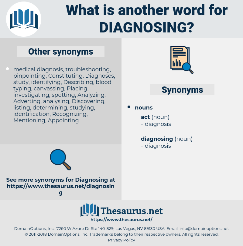 diagnosing, synonym diagnosing, another word for diagnosing, words like diagnosing, thesaurus diagnosing