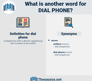 dial phone, synonym dial phone, another word for dial phone, words like dial phone, thesaurus dial phone