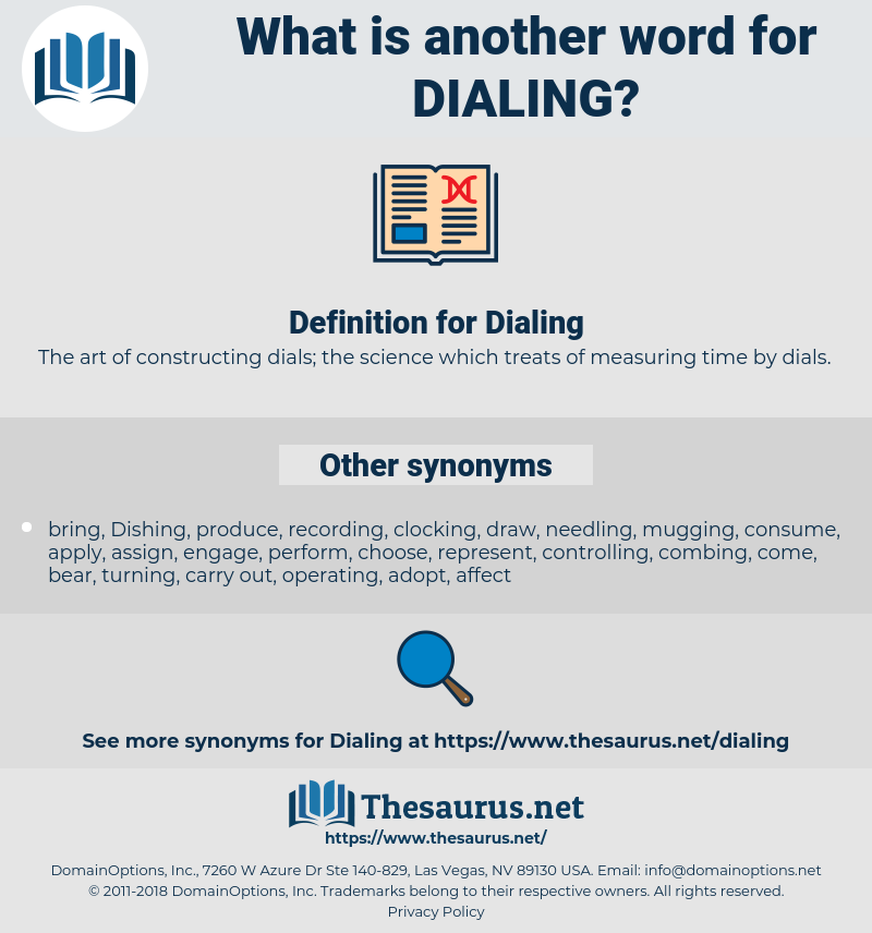Dialing, synonym Dialing, another word for Dialing, words like Dialing, thesaurus Dialing