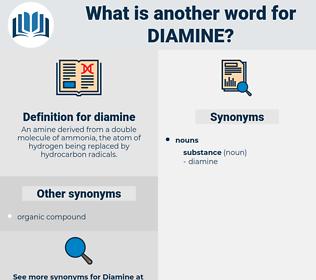 diamine, synonym diamine, another word for diamine, words like diamine, thesaurus diamine