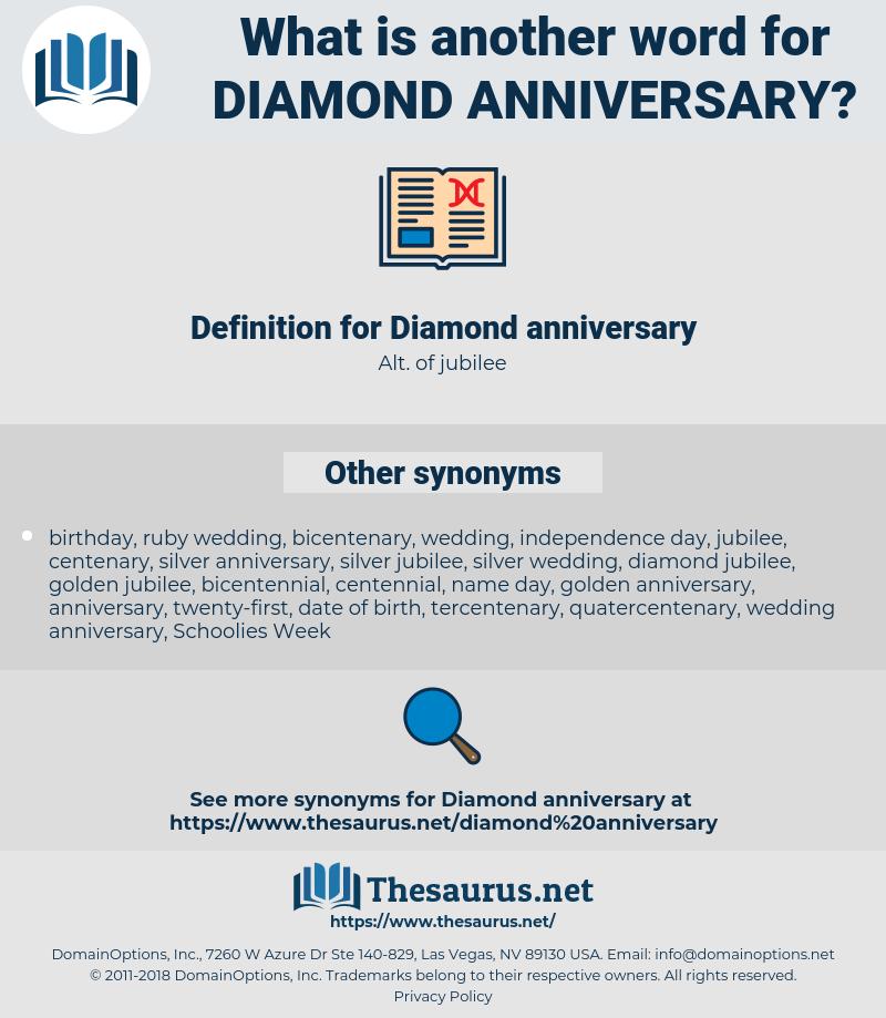 Diamond anniversary, synonym Diamond anniversary, another word for Diamond anniversary, words like Diamond anniversary, thesaurus Diamond anniversary