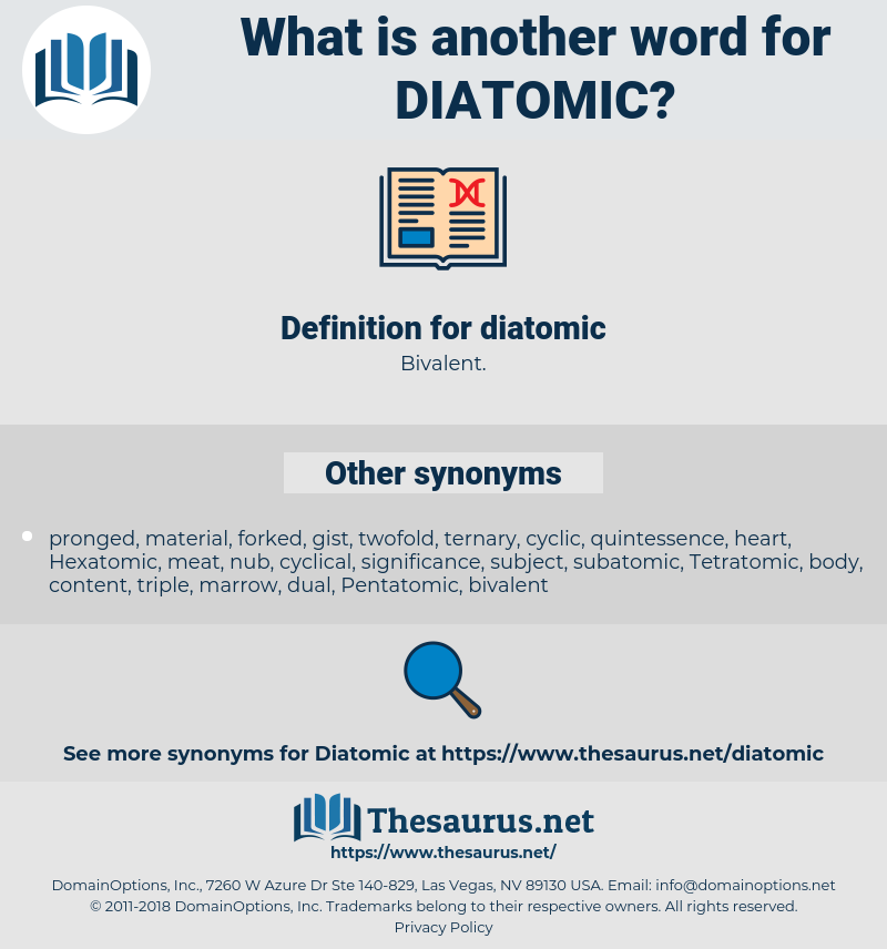 diatomic, synonym diatomic, another word for diatomic, words like diatomic, thesaurus diatomic