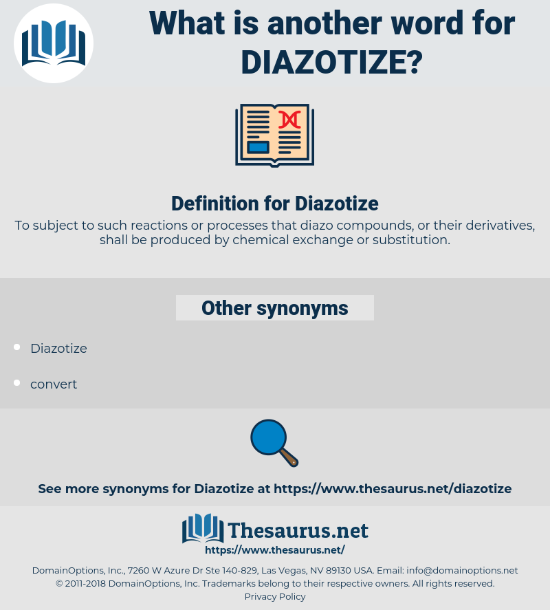 Diazotize, synonym Diazotize, another word for Diazotize, words like Diazotize, thesaurus Diazotize