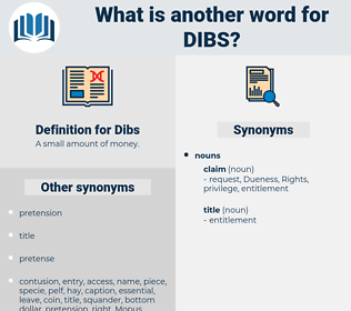 Dibs, synonym Dibs, another word for Dibs, words like Dibs, thesaurus Dibs