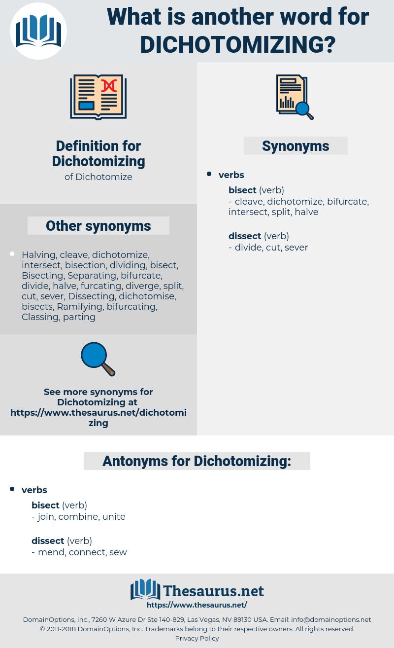 Dichotomizing, synonym Dichotomizing, another word for Dichotomizing, words like Dichotomizing, thesaurus Dichotomizing