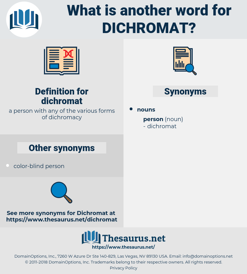 dichromat, synonym dichromat, another word for dichromat, words like dichromat, thesaurus dichromat