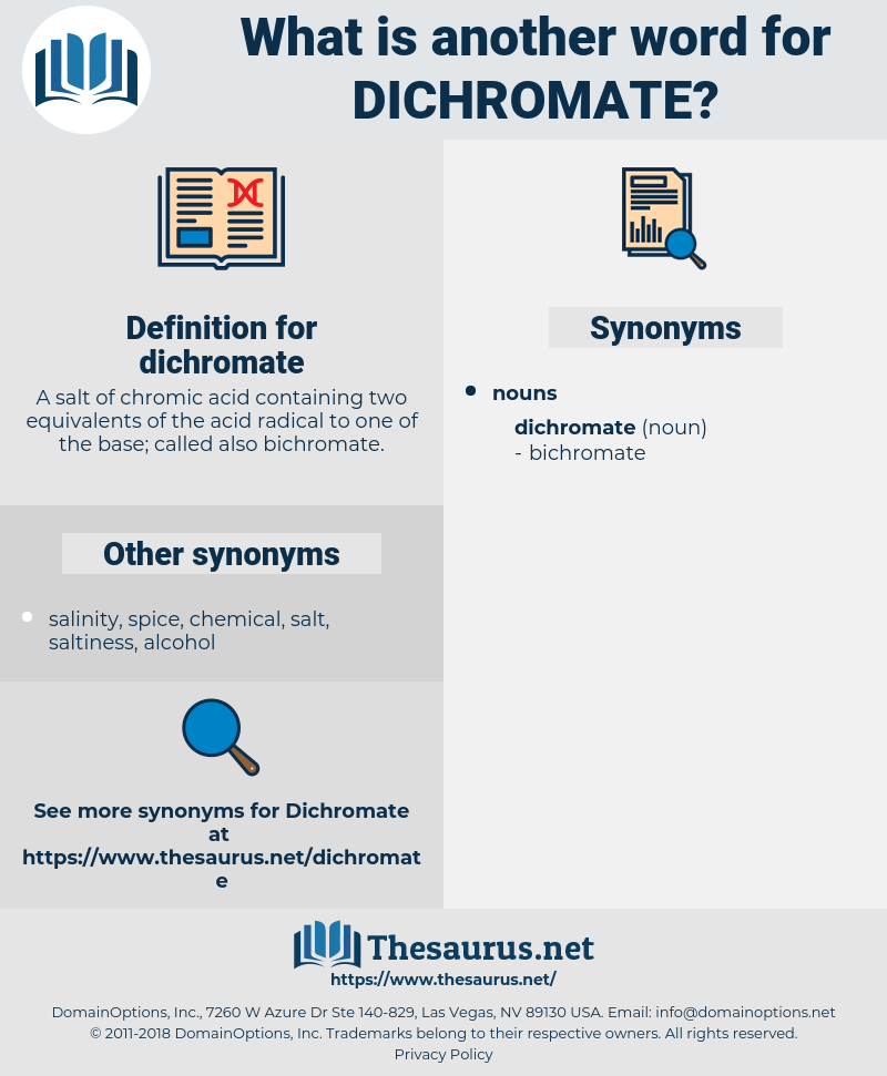 dichromate, synonym dichromate, another word for dichromate, words like dichromate, thesaurus dichromate