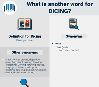 Dicing, synonym Dicing, another word for Dicing, words like Dicing, thesaurus Dicing