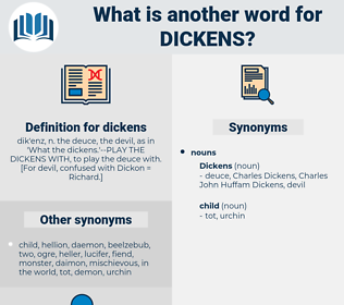 dickens, synonym dickens, another word for dickens, words like dickens, thesaurus dickens