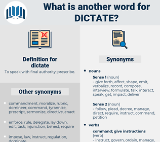 dictate, synonym dictate, another word for dictate, words like dictate, thesaurus dictate