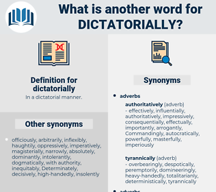 dictatorially, synonym dictatorially, another word for dictatorially, words like dictatorially, thesaurus dictatorially