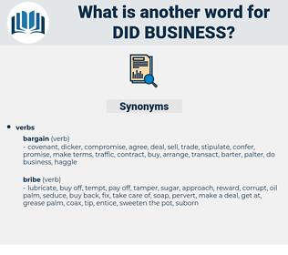 did business, synonym did business, another word for did business, words like did business, thesaurus did business