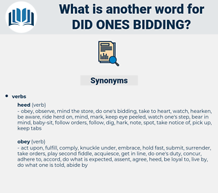 did ones bidding, synonym did ones bidding, another word for did ones bidding, words like did ones bidding, thesaurus did ones bidding