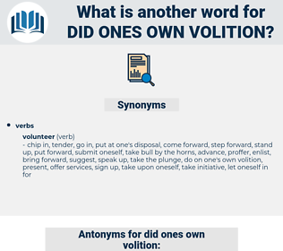 did ones own volition, synonym did ones own volition, another word for did ones own volition, words like did ones own volition, thesaurus did ones own volition