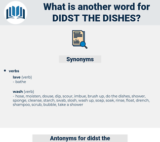didst the dishes, synonym didst the dishes, another word for didst the dishes, words like didst the dishes, thesaurus didst the dishes