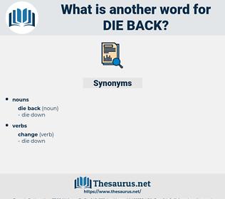 die back, synonym die back, another word for die back, words like die back, thesaurus die back