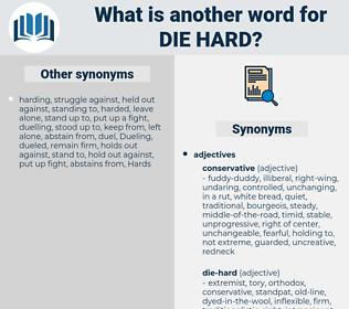 die hard, synonym die hard, another word for die hard, words like die hard, thesaurus die hard