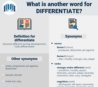 differentiate, synonym differentiate, another word for differentiate, words like differentiate, thesaurus differentiate