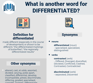 differentiated, synonym differentiated, another word for differentiated, words like differentiated, thesaurus differentiated
