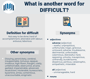 difficult, synonym difficult, another word for difficult, words like difficult, thesaurus difficult