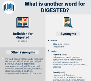digested, synonym digested, another word for digested, words like digested, thesaurus digested