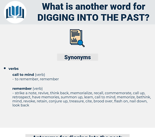 digging into the past, synonym digging into the past, another word for digging into the past, words like digging into the past, thesaurus digging into the past