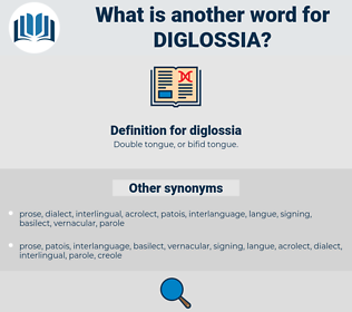 diglossia, synonym diglossia, another word for diglossia, words like diglossia, thesaurus diglossia